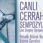 Canlı Cerrahi Sempozyumunda Böbrek Nakli